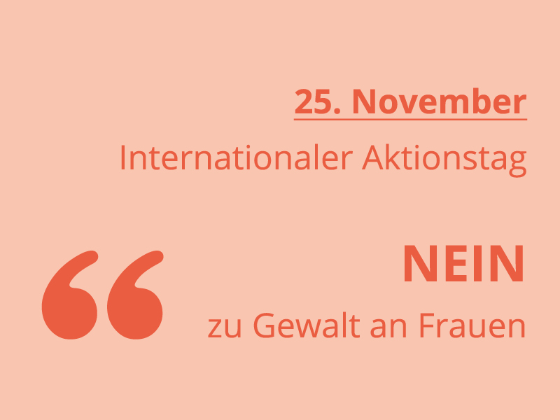 "25. November – Internationaler Aktionstag ""NEIN zu Gewalt an Frauen"""