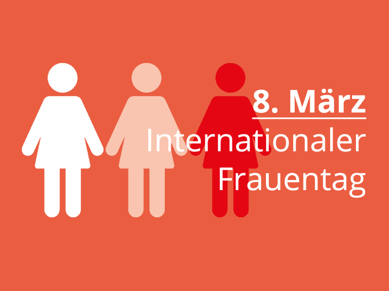 18. März - Internationaler Frauentag